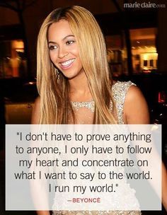 Beyoncé - a true inspiration and idol to many.