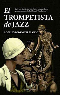 Los libros de Dánae: El trompetista de jazz.- Rogelio Rodríguez Blanco
