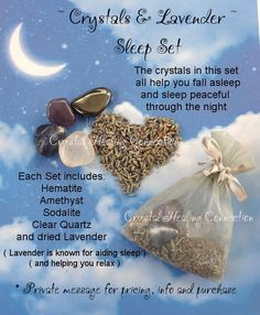 ~ Crystals and Lavender Sleep Set ~  The crystals in this set help you to get a restful sleep. Set comes in a little pouch where crystals lay on a bed of lavender. Lavender promotes restful sleep. Place under you pillow at night. Hematite, Amethyst, Sodalite and Clear Quartz www.thecrystalhealingconnection.com