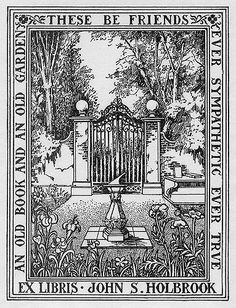 https://flic.kr/p/5XDM4K | [Bookplate of John S. Holbrook] | Description: States, 'Ex Libris John S. Holbrook' with motto 'An old book an old garden, these be friends ever sympathetic ever true;' depicts a garden setting with a sundial and an iron gate. Unsigned.  Format: 1 print, b&w, 11 x 8 cm.  Source: Pratt Institute Libraries, Special Collections 505 (sc00498)   Pratt Libraries Website For inquiries regarding permissions and use fees, please contact: rightsandrepro.library@pratt.edu...