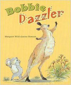 Bobbie Dazzler by Margaret Wild & Janine Dawson  #kidlit #picturebooks #books #australia #Geography