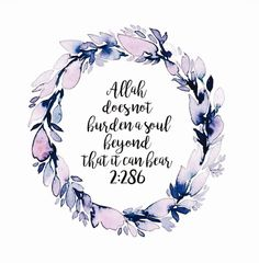 """Allah does not burden a soul beyond it can bear "" #quran #verses #life"