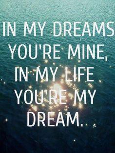 In my dreams ...