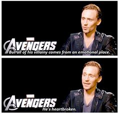 Tom Hiddleston ..Loki's heartbroken