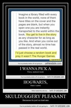 I would totally go to Percy Jackson, Maximum Ride, Harry Potter, Twilight, and warriors. --- i would totally hope it wasn't the hunger games Hogwarts, Fandoms Unite, Book Memes, Book Quotes, Percy Jackson, I Love Books, My Books, Reading Books, Skulduggery Pleasant