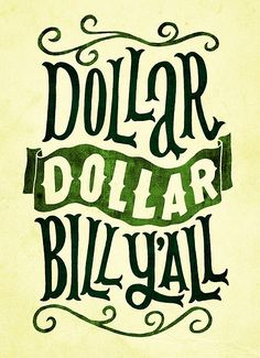 Dolla dolla bill, y'all