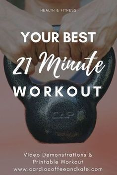 Short on time? This 21 minute workout is a perfect full body, fat burning workout! You can even grab a kettlebell and head outdoors! Your Best 21 Minute Workout .jpeg