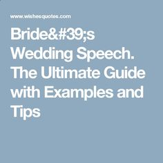 Bride#39;s Wedding Speech. The Ultimate Guide with Examples and Tips