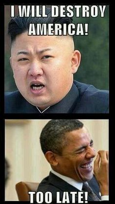 """Kim Jong Nut Job says, """"I will destroy America."""" Too late you fool!!! Obama already did!!! But America can reverse the damage of his evil presidency IF the next president has intelligence, decency, honor, honesty, and stands for Christian values!!! Uh, oh . . . I guess Hillary Killery is out of the equation."""