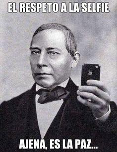 """El #Respeto a la #Selfie ajena, es la #Paz"". @candidman #Frases #Humor #BenitoJuarez"