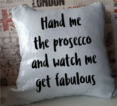 Prosecco How Classy Ladies Get Sloshed Personalised Cushion Ideal Unique Gift