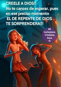 CREELE A DIOS  VISITAME Y UNETE TE GUSTARAN LAS IMAGENES SON BELLISIMAS  https://www.facebook.com/133131240190560/photos/pb.133131240190560.-2207520000.1407789779./144702225700128/?type=3&theater