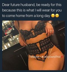 Future hubby, you will deserve this and more, because you will be as loyal as a kings knight