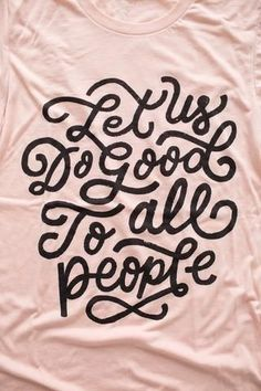 Typography Let Us Do Good To All People Peach T-Shirt