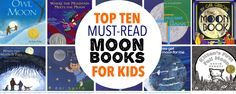 The 10 Best Books About the Moon for Curious Kiddos   Chalk In My Pocket