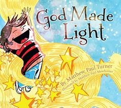 God Made Light by Matthew Paul Turner Children's Book. Christian books. http://www.amazon.com/gp/product/1630686328/ref=as_li_qf_sp_asin_il_tl?ie=UTF8&camp=1789&creative=9325&creativeASIN=1630686328&linkCode=as2&tag=momtrends-20&linkId=NHBCI7KD3NOGUKOV