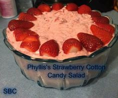 Phyllis's Strawberry Cotton Candy Salad Ingredients: 1 can sweetened condensed milk 2 cups crushed pineapple, well drained 1 cup strawberry pie filling 12 oz tub cool whip 8 large strawberries, halved 3/4 cup pecans, chopped  Fold all ingredients together. Top with strawberries. Chill and Serve. Enjoy!.