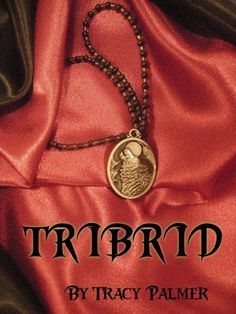 02/17/14 5.0 out of 5 stars Tribrid by Tracy Palmer, http://www.amazon.com/dp/B004OEKC7O/ref=cm_sw_r_pi_dp_gFTatb1CGQQT1