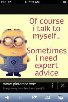 A minion talking to himself for expert advise hahaha