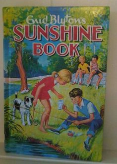 Enid Blyton - The Sunshine book,loved this Vintage Book Covers, Vintage Children's Books, Vintage Kids, French Vintage, Sunshine Books, Enid Blyton Books, Good Books, My Books, Who Book
