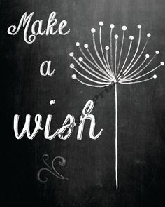 Make a wish. Beautiful realistic and simple chalkboard print with chalk effect text.  You will be able to instantly download a file to print out