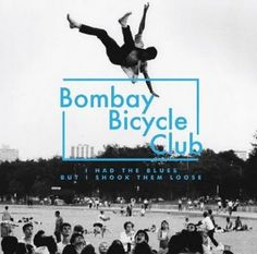 Bombay Bicycle Club - I Had The Blues But I Shook Them Loose <3