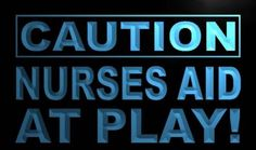 Caution Nurses Aid at Play Neon Light Sign