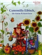 Bild vom Buch Camomilla Eibisch, die kleine Kräuterhexe