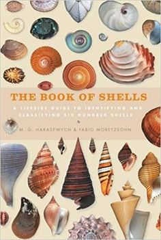 The Book of Shells: A life-size guide to identifying and classifying six hundred shells: Amazon.co.uk: Jerry Harawewych, Fabio Moretzsohn: 9781782403562: Books