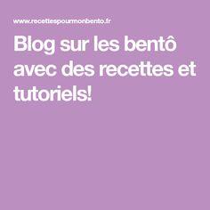 Blog sur les bentô avec des recettes et tutoriels!