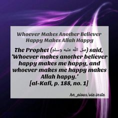 Whoever Makes Another Believer Happy Makes Allah Happy