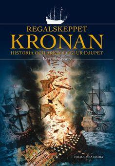 Regalskeppet Kronan av Lars Einarsson. Från Historiska Media.