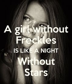 A girl without Freckles IS LIKE A NIGHT Without Stars - KEEP CALM AND CARRY ON Image Generator - brought to you by the Ministry of Information