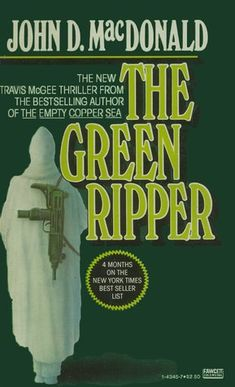 """""""The Green Ripper"""", a Travis McGee novel by John D MacDonald. Rosamund Pike, Thriller Books, Christian Bale, Album Covers, Book Covers, Best Selling Books, Classic Books, Leonardo Dicaprio, Pulp Fiction"""