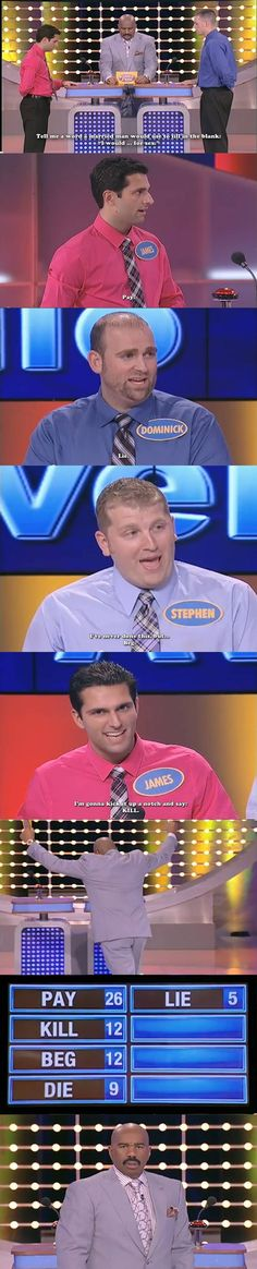 FAMILY FEUD : Tell me a word a married man would use to fill in the blank… on http://seriouslyforreal.com/funny/family-feud-tell-me-a-word-a-married-man-would-use-to-fill-in-the-blank/