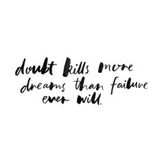 This is so true. Don't doubt yourself!
