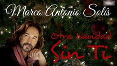"""Marco Antonio Solís ♪ """"Otra Navidad Sin Ti"""""""