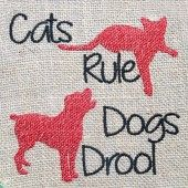 Cats Rule Dogs Drool | astitchahalf machine embroidery | Machine Embroidery Designs