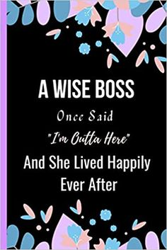Amazon.com: A Wise Boss Once Said I'm Outta Here And She Lived Happily Ever After: Women Retirement Gift - A Funny Journal Present for Retired Boss (9798693378063): Publishing, Sweetish Taste: Books Book Club Books, New Books, Unique Retirement Gifts, Kindle App, Invite Your Friends, A Funny, Happily Ever After, The Latest Buzz, This Book