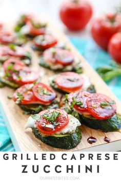 HEALTHY & EASY! Grilled Zucchini with fresh mozzarella and tomato. Great appetizer, side dish OR meatless main dish!