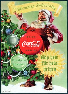"This 1955 Coca-Cola Santa Claus ad from Sweden was also used in the United States, where it reminded people to ""Stock up for the holidays. Coca Cola Poster, Coca Cola Ad, Always Coca Cola, World Of Coca Cola, Pepsi, Coca Cola Christmas, Christmas Ad, Christmas Pictures, Vintage Christmas"