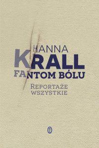 Fantom bólu. Reportaże wszystkie - Hanna Krall - Książka - Księgarnia internetowa Bonito.pl Personalized Items, Books, Cards, Literatura, Libros, Book, Maps, Book Illustrations, Playing Cards