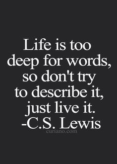 Life. Wise words by C.S. Lewis