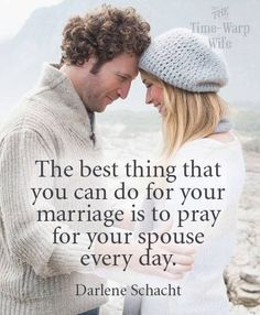 The best thing you can do for your marriage is pray for your spouse everyday.