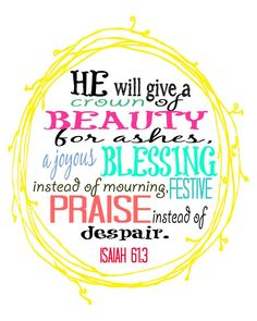 Beauty For Ashes Free Printable - printable of Isaiah 61:3 at Sparkles of Sunshine!