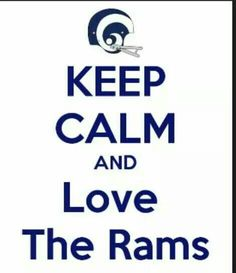 Keep calm and love the Rams