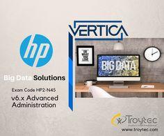 #HP Vertica Big Data Solutions v6.x Advanced Administration Exam Exam #HP2_N45 #infographics #troytec