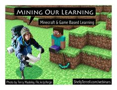 Minecraft and Game Based Learning by Shelly Terrell via slideshare
