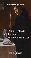 La rebelión de los monjes negros