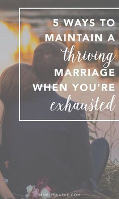 5 Ways To Maintain A Thriving Marriage When You're Exhausted Saving Your Marriage, Save My Marriage, Happy Marriage, Marriage Advice, Love And Marriage, Relationship Advice, Marriage Goals, Divorce Papers, I Wish I Knew